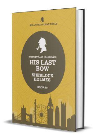 His Last Bow - Sherlock Holmes - Book 10