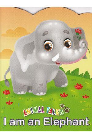 Animal Tales I am a Elephant