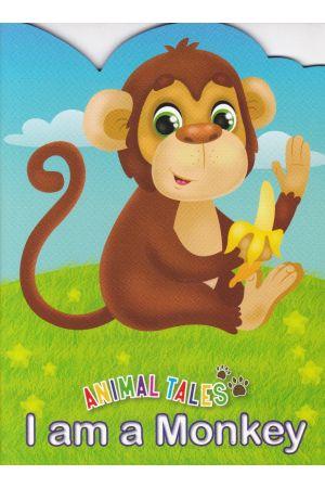 Animal Tales I am a Monkey