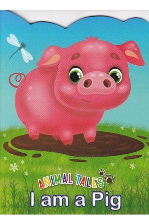 Animal Tales I am a Pig