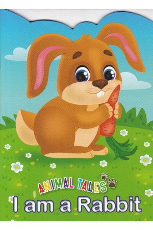 Animal Tales I am a Rabbit