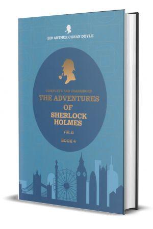 The Adventures Of Sherlock Holmes - Vol 2 - Book 04