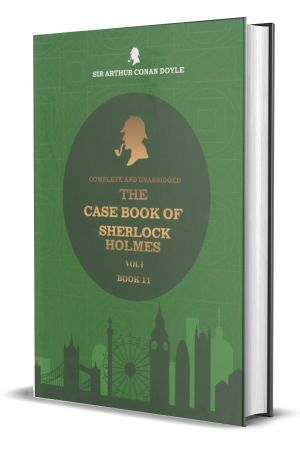 The Case Book Of Sherlock Holmes - Vol 1 - Book 11