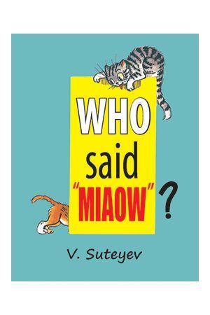 Who said Miaow?