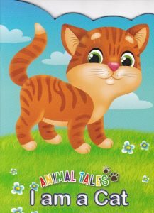 Animal Tales I am a Cat