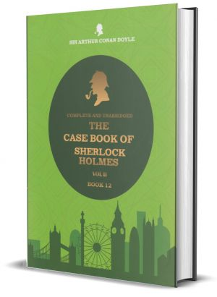 The Case Book Of Sherlock Holmes - Vol 2 - Book 12