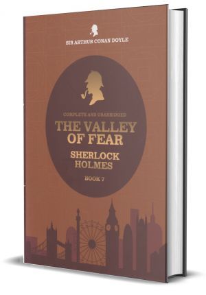 The Valley Of Fear - Sherlock Holmes - Book 07