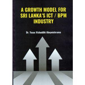 A GROWTH MODEL FOR SRI LANKA'S ICT /BPM INDUSTRY